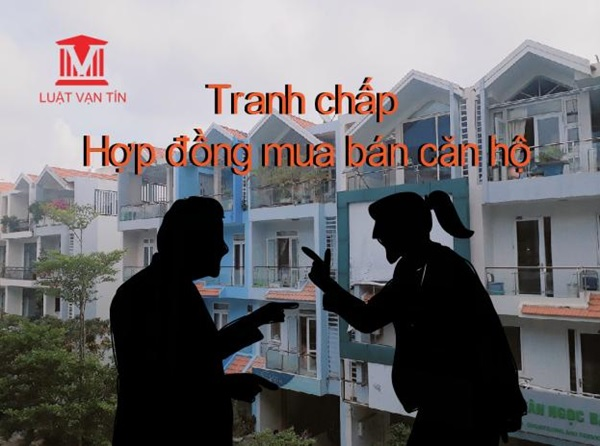 tranh chap hop dong mua ban can ho 1 - Tranh chấp hợp đồng mua bán căn hộ chung cư