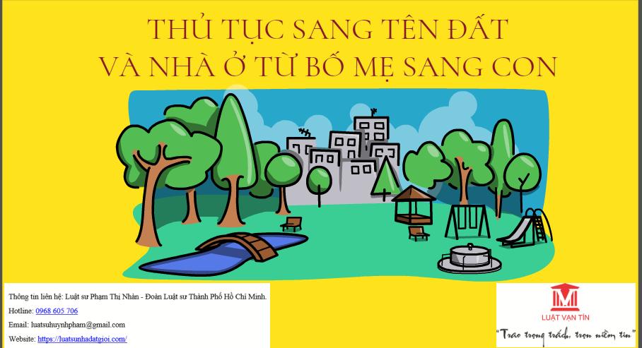 Sang ten nha dat - THỦ TỤC SANG TÊN ĐẤT VÀ NHÀ Ở TỪ BỐ MẸ SANG CON