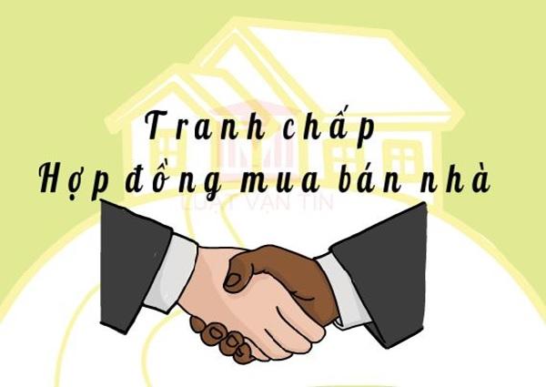 tranh chap hop dong mua ban nha 1 - Làm sao để giải quyết tranh chấp hợp đồng mua bán nhà ở