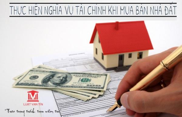 Theo tư vấn thủ tục mua bán nhà đất, cần thực hiện đầy đủ nghĩa vụ tài chính với cơ quan thuế khi có thông báo