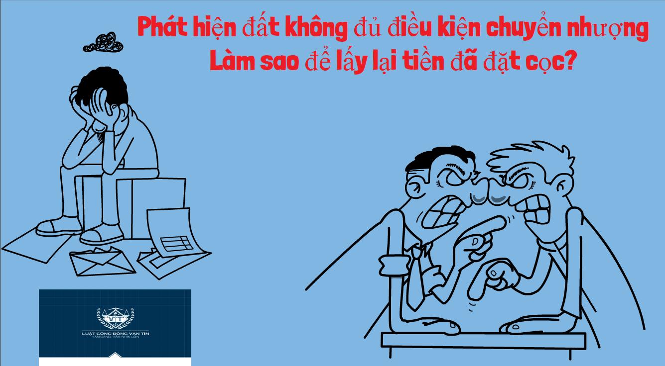 Phat hien dat khong du dieu kien chuyen nhuong Lam sao de lay lai tien da dat coc - Phát hiện đất không đủ điều kiện chuyển nhượng Làm sao để lấy lại tiền đã đặt cọc?