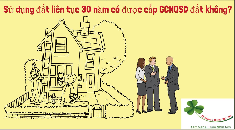 Su dung dat lien tuc 30 nam co duoc cap GCNQSD dat khong - Sử dụng đất liên tục 30 năm có được cấp GCNQSD đất không?
