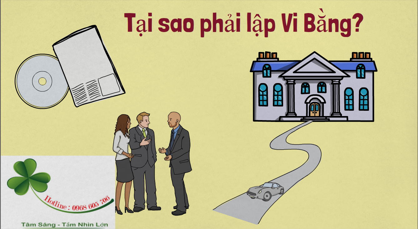 Tai sao phai lap Vi Bang - Tại sao phải lập Vi Bằng?