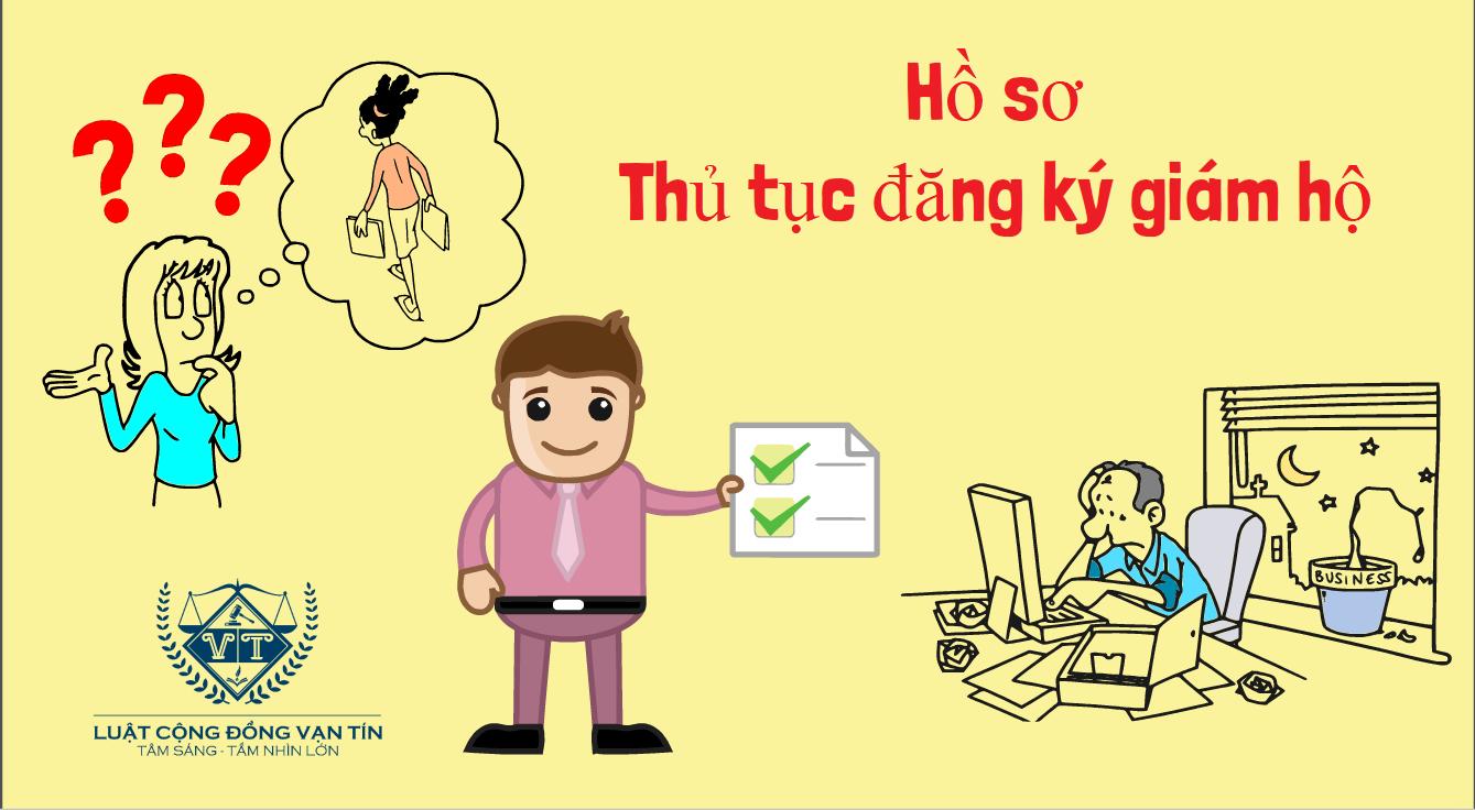 Ho so thu tuc dang ky giam ho - Hồ sơ, thủ tục đăng ký giám hộ
