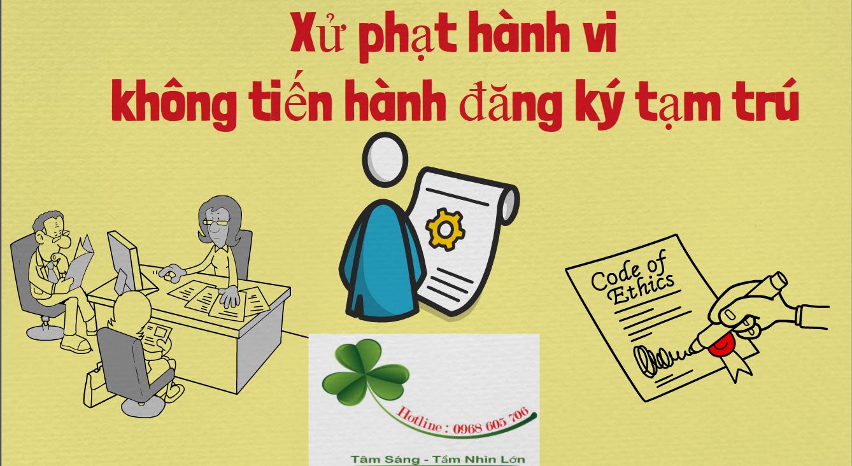 Xu phat hanh vi khong tien hanh dang ky tam tru - Xử phạt hành vi không tiến hành đăng ký tạm trú