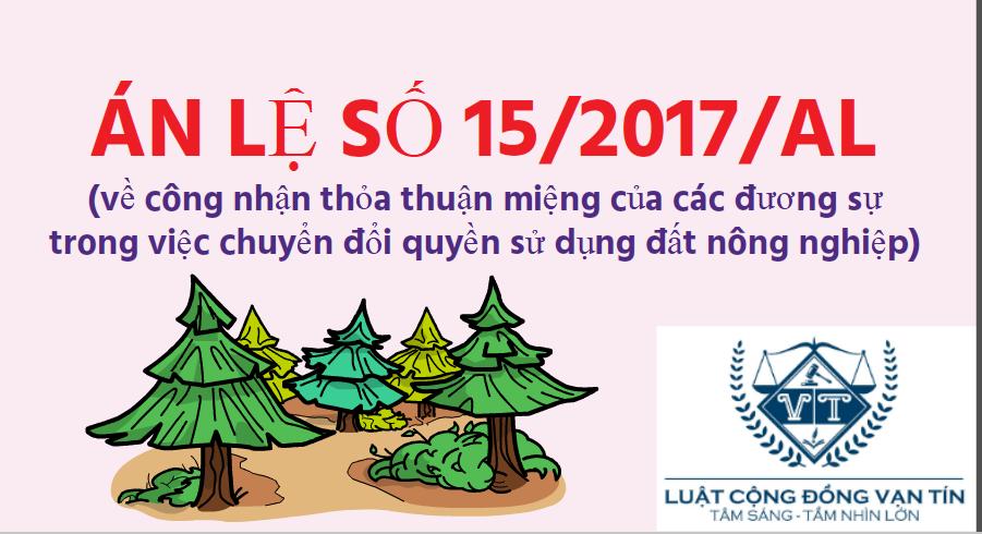 AN LE 15 - Án lệ số 15/2017/AL về công nhận thỏa thuận miệng của các đương sự trong việc chuyển đổi quyền sử dụng đất nông nghiệp