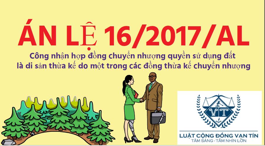 AN LE 16 - Án lệ số 16/2017/AL về công nhận hợp đồng chuyển nhượng quyền sử dụng đất là di sản thừa kế do một trong các đồng thừa kế chuyển nhượng